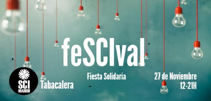 Fiesta Solidaria de SCI: feSCIval, el 27 noviembre en Tabacalera